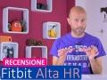 Fitbit Alta HR: recensione completa della fitness band