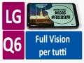 LG Q6: ecco dal vivo lo smartphone Full Vision di fascia media
