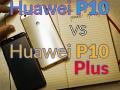 Huawei P10 contro Huawei P10 Plus: il confronto diretto