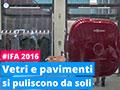 Vetri e pavimenti puliti senza sforzo a IFA 2016